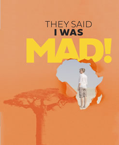 They said I was mad